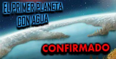 el primer planeta con agua y posible vida
