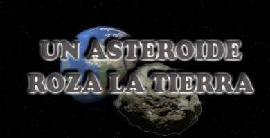 El asteroide 2019 UN13 rozó la Tierray estuvo a punto de colisionar un satélites