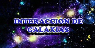 Interacción de galaxias en el Universo