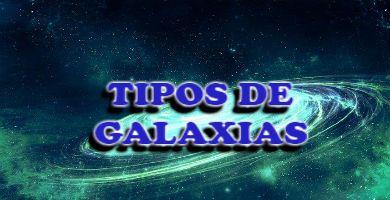 Tipos de galaxias en el Universo