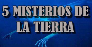 los misterios de la Tierra más impactantes
