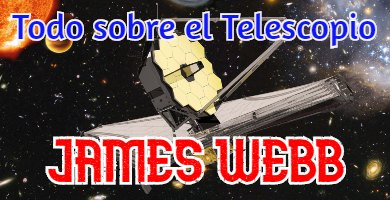 cómo es el Telescopio James Webb